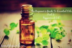 The Beginner's Guide To Essential Oils Part 2: Peppermint Oil | http://www.hannahhepworth.com #essentialoils #peppermintoil #naturalhealth #holistichelath