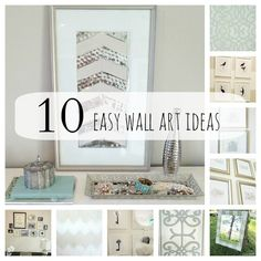 10 DIY Wall Art Ideas Anyone Can Do!! Great ideas!