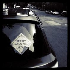 Baby Up In This Bitch Decal – $5