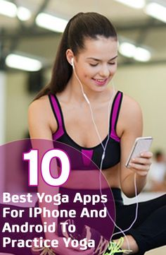 10 Best Yoga Apps For IPhone And Android To Practice Yoga #YogaApps