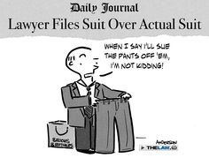 Robert Ginsberg, a Manhattan negligence lawyer, is upset that after taking his suit to be tailored, he received a mismatched one with pants two sizes too big. His efforts to persuade Brooks Brothers to make an exchange failed, and now he's headed for court to resolve the matter.