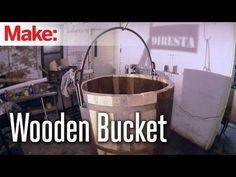 Crafting a wooden bucket from scratch.DiResta: Wooden Bucket