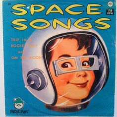 Space Songs record cover    Trip in a rocket ship & on the moon (songs). Peter Pan label.