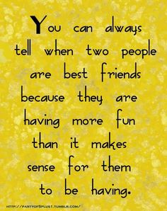 :)yup!  I am blessed enough to have more than one of these best friends!