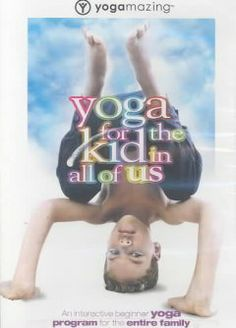 Yoga for the kid in all of us