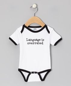 Language Is Overrated' Bodysuit - Infant on #zulily! #zulilyfinds