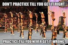 don't practice till you get it right. practice till you never get it wrong!