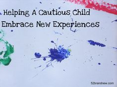 helping a cautious child embrace new experiences