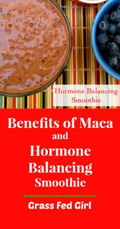Maca and Hormone Balancing Smoothie. You have to try this!
