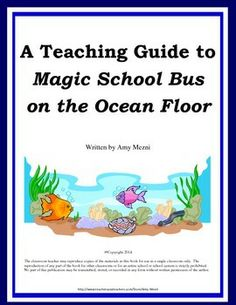 My teaching guide to The Magic School Bus on the Ocean Floor.  It includes vocabulary, science questions from the reading, an experiment, and a final project based learning assessment.