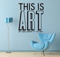 This is Art  Wall Vinyl  Medium by WallsOfText on Etsy, $18.95