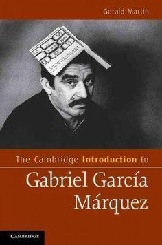 The Cambridge introduction to Gabriel García Márquez / Gerald Martin.