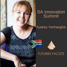 Listen to Audrey Verhaege of the SA Innovation Summit talking about how to get Africa to be even more innovative.  Futures Facets is an exploration of the different scenarios of our shared, created futures. Charlotte Kemp, the podcast host, compares stories through different lenses from different parts of the world, to shed light on the same issue.