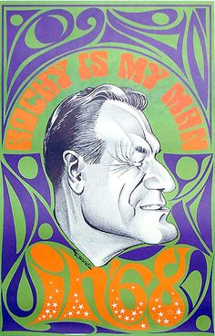 Rocky is My Man in '68. Nelson Rockefeller, grandson of the legendary founder of Standard Oil, John D. Rockefeller, served as Governor of New York throughout the 1960s, and later as Vice President of the U.S. under President Gerald Ford. He also three times unsuccessfully sought the GOP presidential nomination: in 1960, 1964 and 1968.
