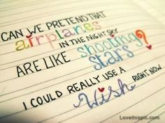 a wish right now quotes cute quote colorful song lyrics music, shooting stars, lyric quotes, bob, airplanes, night skies, hayley williams, love quotes, song quotes