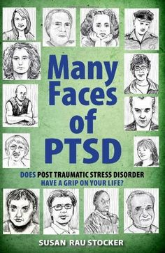 Many Faces of PTSD: Does Post Traumatic Stress Disorder Have a Grip On Your Life? by Susan Rau Stocker. $12.95. Publisher: Holy Macro! Books (July 25, 2010). Series - Many Faces Of. Publication: July 25, 2010
