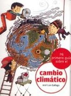 """""""Mi primer guia sobre el cambio climatico"""" Los 12 libros más recomendados sobre medio ambiente para niños"""