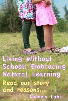 """Living Without School (Unschooling): """"Seeing value in what children want to learn. Read our story, reasoning and experiences..."""""""