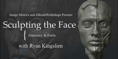 Face Sculpting in Z-Brush with Ryan Kingslien