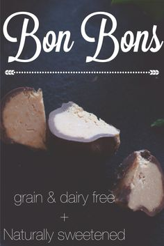 Bon Bons (Grain Free and Naturally Sweetened and Dairy Free)
