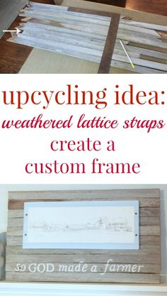 A great upcycling idea for those old, weathered lattice straps that don't look so good in the yard anymore, make a custom picture frame out of them.  Love this idea.