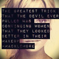 One of my favorite line. Macklemore <3