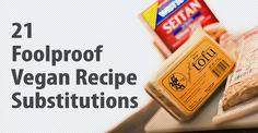 21 Vegan Recipe Substitutions