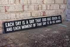 Each Day is a Day that God Has Given Us - #customsign #woodsign #inspiration #art #Christian