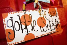 Thanksgiving sign  Gobble til you wobble  wood by Cutipiethis on etsy