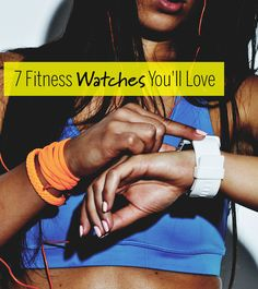 7 Fitness Watches You'll Love