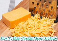 How To Make Cheddar Cheese At Home