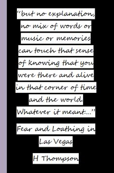 I love this quote! I'd love to be able to say that about moments in my life
