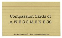 Today we are using our creativity to create Compassion Cards of Awesomeness to honor everything & anything about being awesome! #creativedeed #compassiongames