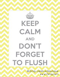 r3mg printables - Keep Calm and Don't Forget to Flush - FREE Printable for bathroom wall