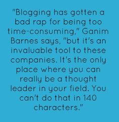 Companies that have blogs are very happy with them. 92% of those businesses called the platform a success, up from 86 percent in 2010.