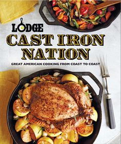 Our newest cookbook Cast Iron Nation is here!