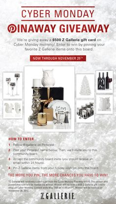 Cyber Monday starts early! Enter to win a $500 Z Gallerie gift card by pinning your favorite Z Gallerie items onto this community board. Be sure to post your Pinterest name in the comments below so we can invite you to this board. Then, pinaway all the Z Gallerie items you'd like through November 25th. We'll randomly select a pin on Cyber Monday morning, and the person who pinned that pin is the winner! Official rules: http://zgal.re/STL8h8 #holidays #cybermonday #contest