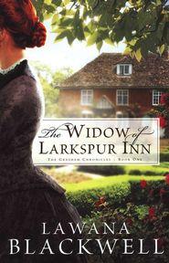 The Widow of Larkspur Inn, The Gresham Chronicles #1   -               By: Lawana Blackwell