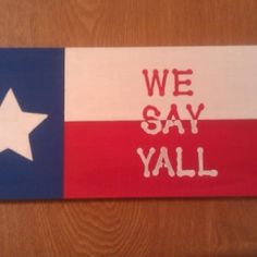 Texas Flag We Say Y'all at the Shopping Mall, $25.00 (USD)