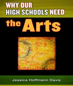 Why High Schools Need The Arts