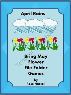 April Rains Bring May Flowers File Folder Games from smalltowngiggles on TeachersNotebook.com -  (29 pages)  - April Showers Bring May Flowers File Folder Games for PK-K or Special Education This packet contains 29 pages and makes 6 printable file folder games