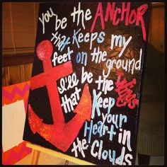 Anchors!!!  My Fave Quote ♥