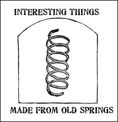 Spring It On! Interesting Things Made With Old Springs