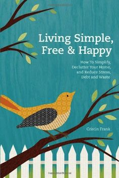 Living Simple, Free and Happy -  Cristin Frank