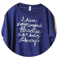Medium. Library Quote Slouchy Pullover I have by neenacreates