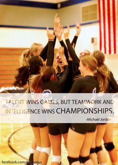 """Talent wins games, but teamwork and intelligence wins championships."" - Michael Jordan #volleyball"