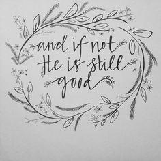 daniel, amen, life, god, faith, encourag, walk with me jesus, inspir, and if not he is still good