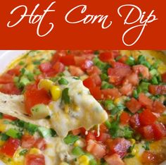 Hot Corn Dip Recipe with fresh corn and tomatoes