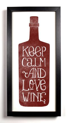Keep Calm and Love WINE.