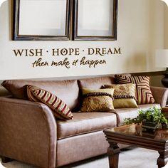 Wish Hope Dream (wall decal from WallWritten.com).